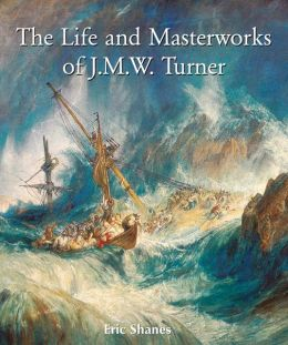 The Life and Masterworks of J.M.W. Turner (PagePerfect NOOK Book)