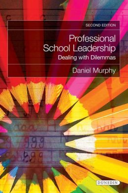 Professional School Leadership: Dealing with Dilemmas (Second Edition)