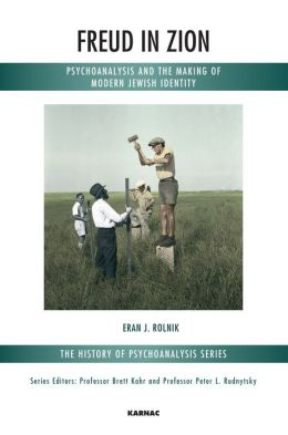 Freud on Zion: Psychoanalysis and the Making of Modern Jewish Identity