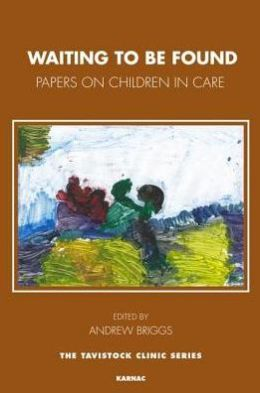 Waiting To Be Found: Papers on Children in Care