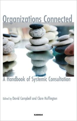 Organizations Connected: A Handbook of Systemic Consultation