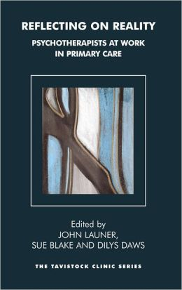 Reflecting on Reality: Psychotherapists at Work in Primary Care