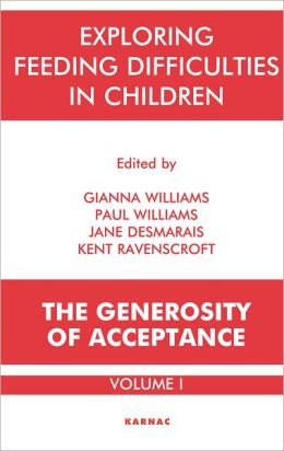 Exploring Feeding Difficulties in Children: The Generosity of Acceptance