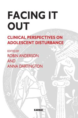 Facing It Out: Clinical Perspectives on Adolescent Disturbance
