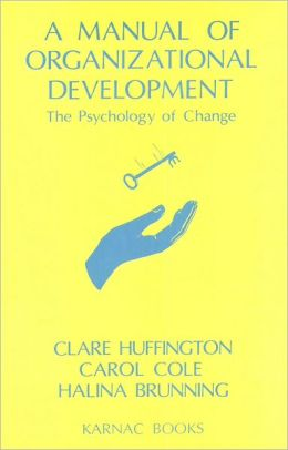 A Manual of Organizational Development: The Psychology of Change