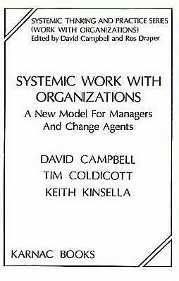 Systemic Work with Organizations: A New Model for Managers and Change Agents