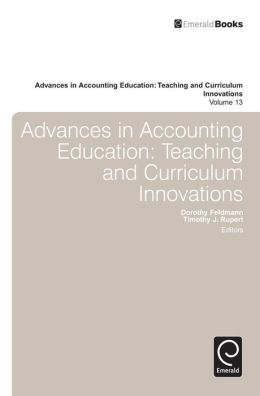 Advances in Accounting Education: Teaching and Curriculum Innovations