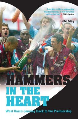 Hammers in the Heart: A Lifetime of Supporting West Ham