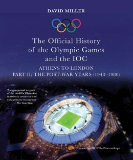 The Official History of the Olympic Games and the IOC - Part II: The Post-War Years (1948-1980)