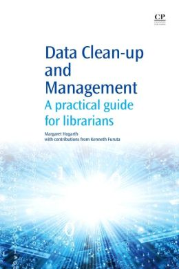 Data Clean-Up and Management: A Practical Guide for Librarians