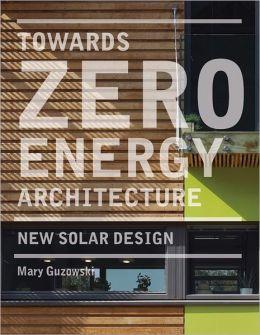 Towards Zero Energy Architecture: New Solar Design