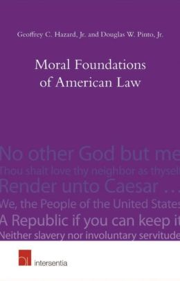 Moral Foundations of American Law: Faith, Virtue and Mores