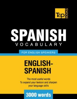 Spanish Vocabulary for English Speakers - English-Spanish - 3000 Words