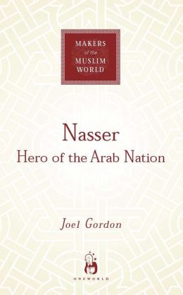 Nasser: Hero of the Arab Nation