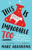 Book Cover Image. Title: This is Improbable Too:  Synchronized Cows, Speedy Brain Extractors and More WTF Research, Author: Marc Abrahams