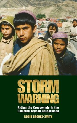 Storm Warning: Riding the Crosswinds in the Pakistan-Afghan Borderlands