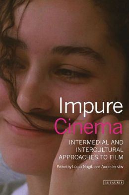 Impure Cinema: Intermedial and Intercultural Approaches to Film