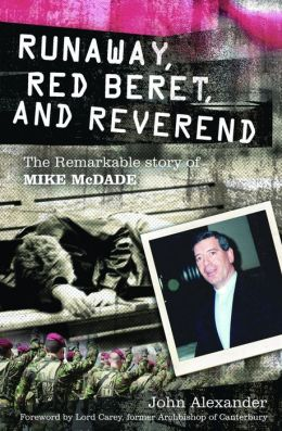 Runaway, Red Beret and Reverend: The Remarkable Story of Mike MCDade