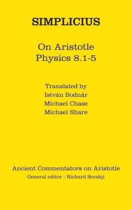 Simplicius: On Aristotle Physics 8.1-5