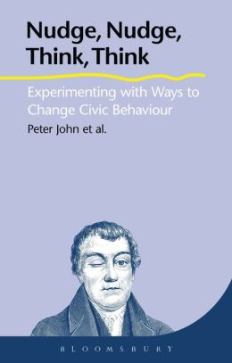 Nudge, Nudge, Think, Think: Experimenting with Ways to Change Civic Behaviour