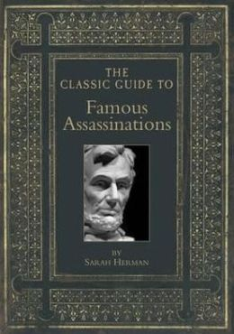 Classic Guide to Famous Assassinations