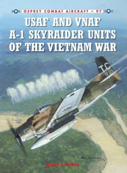 USAF and VNAF A-1 Skyraider Units of the Vietnam War