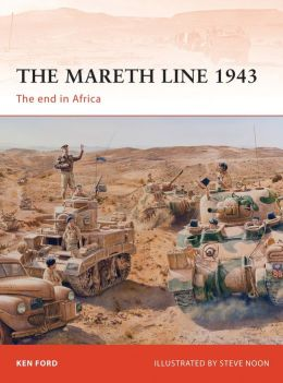 The Mareth Line 1943: The end in Africa