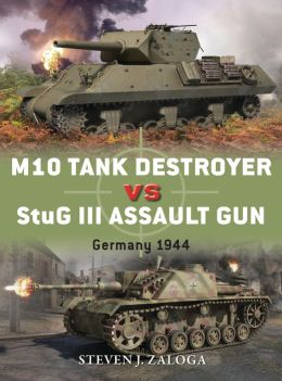 M10 Tank Destroyer vs StuG III Assault Gun: Germany 1944