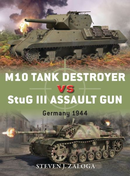 M10 Tank Destroyer vs StuG III Assault Gun: Germany 1944