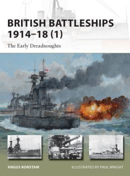 British Battleships 1914-18 (1): The Early Dreadnoughts