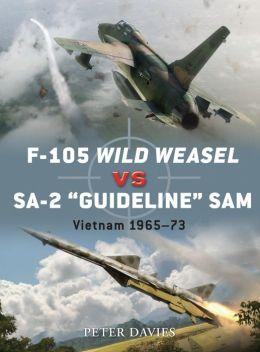 F-105 Wild Weasel vs SA-2 'Guideline' SAM: Vietnam 1965-73