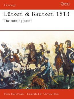 Lutzen & Bautzen 1813: The Turning Point
