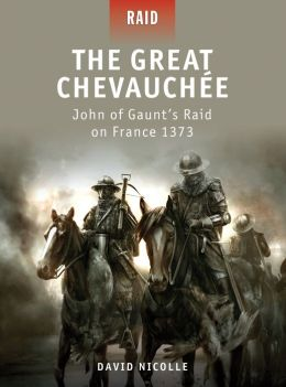 The Great Chevauchée - John of Gaunt's Raid on France 1373