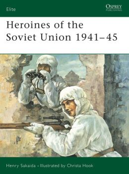 Heroines of the Soviet Union 1941-45