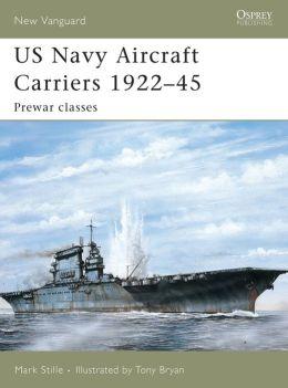 US Navy Aircraft Carriers 1922-45: Prewar Classes