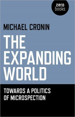 The Expanding World: Towards a Politics of Microspection