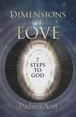 The Dimensions of Love: 7 Steps to God