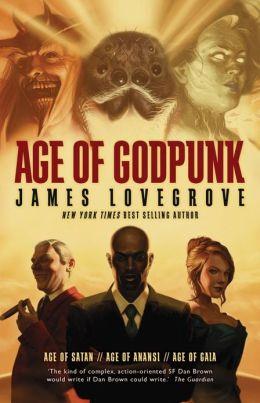 Age of Godpunk: Age of Anansi / Age of Satan / Age of Gaia