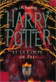 Book Cover Image. Title: Harry Potter et la Coupe de Feu, Author: J. K. Rowling
