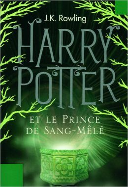 Harry Potter et le Prince de Sang-Melé (Harry Potter and the Half-Blood Prince) (Harry Potter #6)