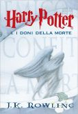 Book Cover Image. Title: Harry Potter e i Doni della Morte (Harry Potter and the Deathly Hallows:  Harry Potter #7), Author: J. K. Rowling
