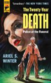Book Cover Image. Title: Police at the Funeral (The Twenty-Year Death trilogy book 3), Author: Ariel Winter
