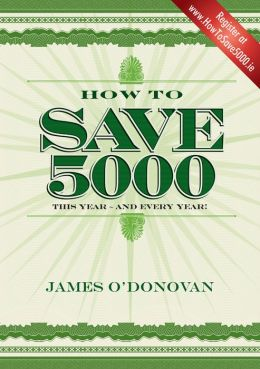 How To Save 5000: Reduce Your Outgoings without Reducing Your Lifestyle