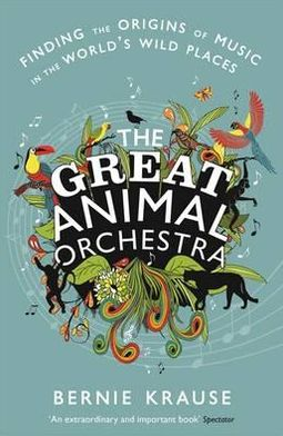 Great Animal Orchestra the