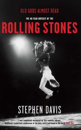 Old Gods Almost Dead: The 40-year Odyssey of the 'Rolling Stones'
