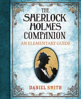 The Sherlock Holmes Companion: An Elementary Guide