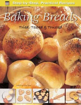 Baking Breads: Tried, Tested & Trusted