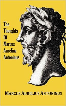 The Thoughts Of The Emperor Marcus Aurelius Antoninus - With Biographical Sketch, Philosophy Of, Illustrations, Index And Index Of Terms