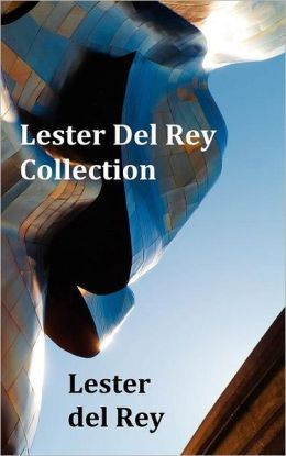 Lester Del Rey Collection - Includes Dead Ringer, Let 'Em Breathe Space, Pursuit, Victory, No Strings Attached, & Police Your Planet