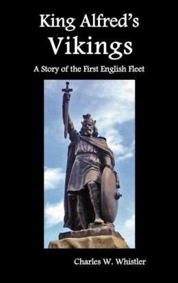 King Alfred's Vikings, a Story of the First English Fleet